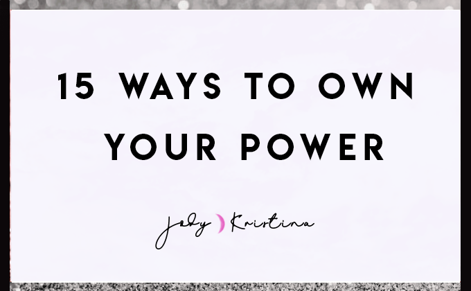 15 ways to own your power
