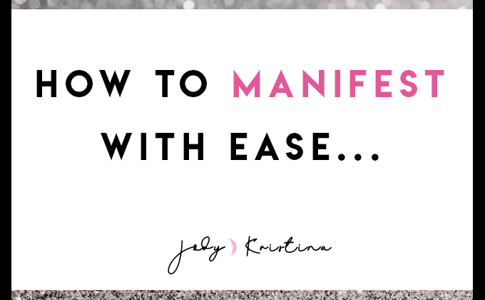how to manifest with ease